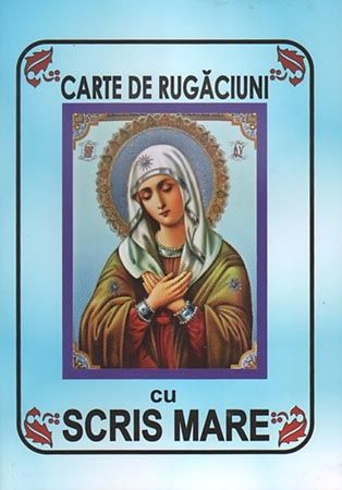 Carte de rugaciuni CU SCRIS MARE -CARTONATA