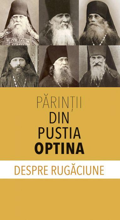 Părinţii din Pustia Optina despre rugăciune