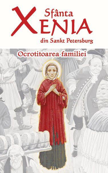 Sfânta Xenia din Sankt Petersburg - Ocrotitoarea familiei