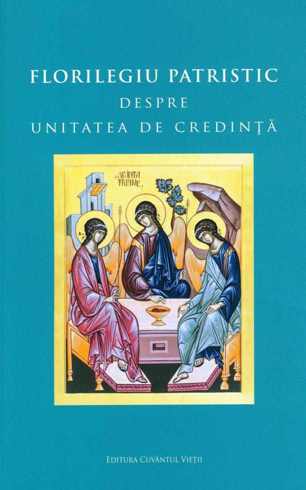 Florilegiu patristic despre unitatea de credință