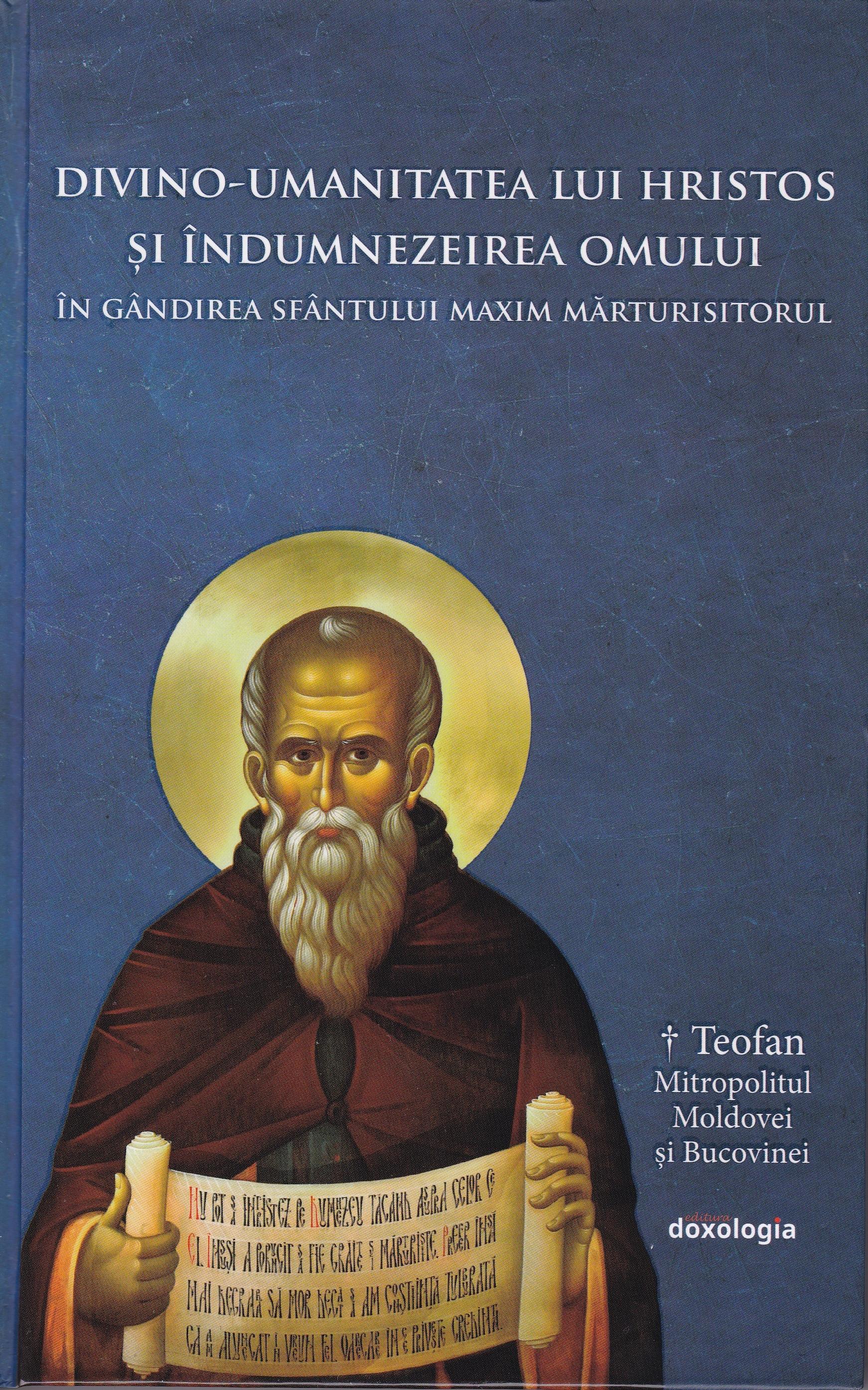 Divino-umanitatea lui Hristos şi îndumnezeirea omului în gândirea Sfântului Maxim Mărturisitorul