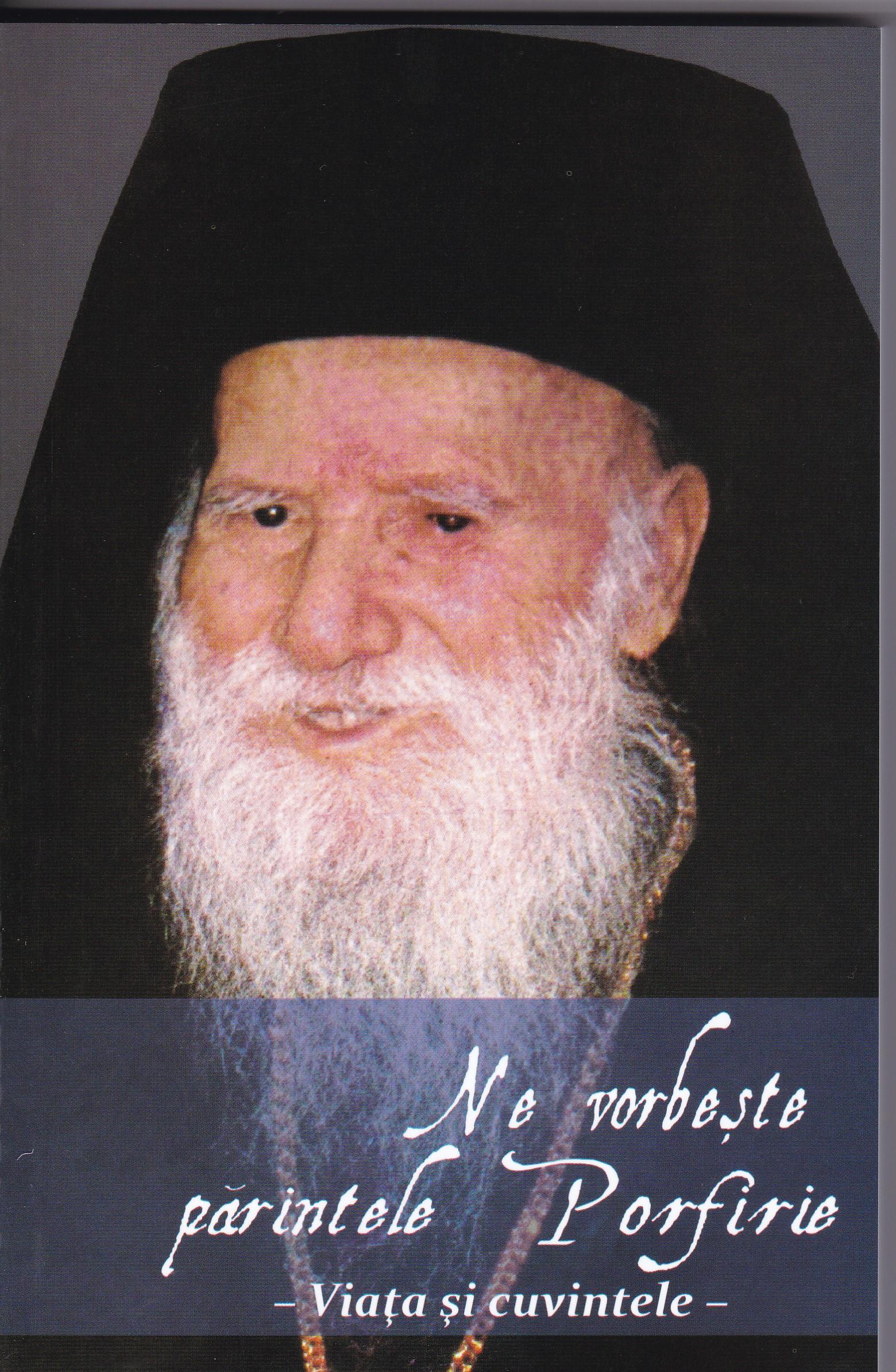 Ne vorbeşte părintele Porfirie