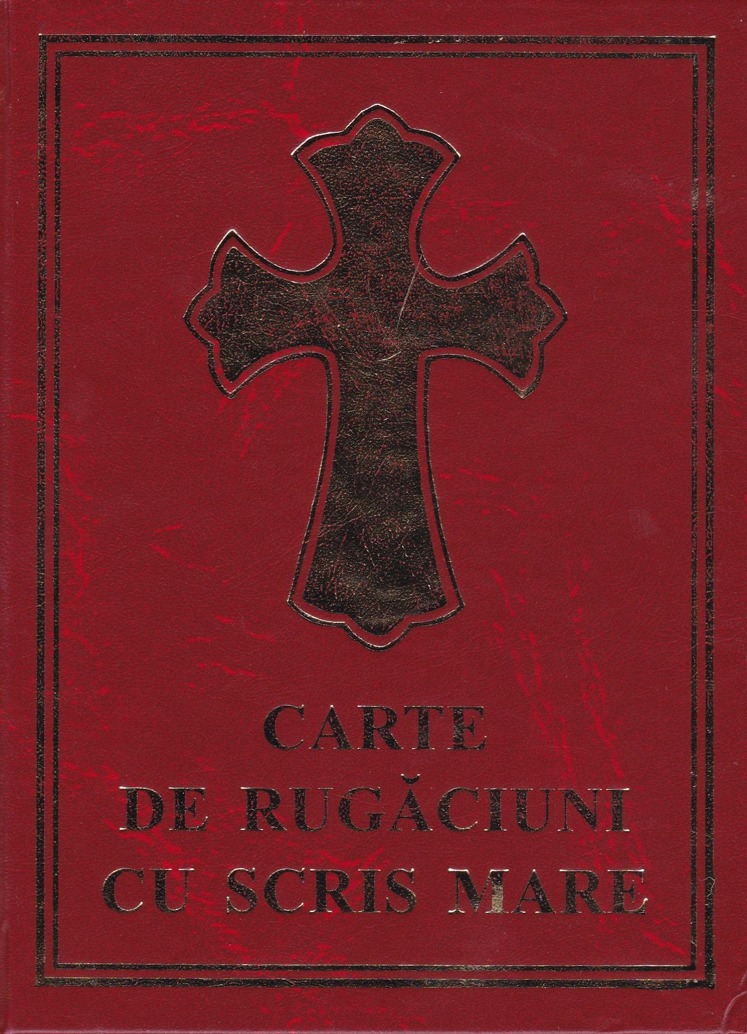 Carte de rugaciuni cu scris mare cartonata
