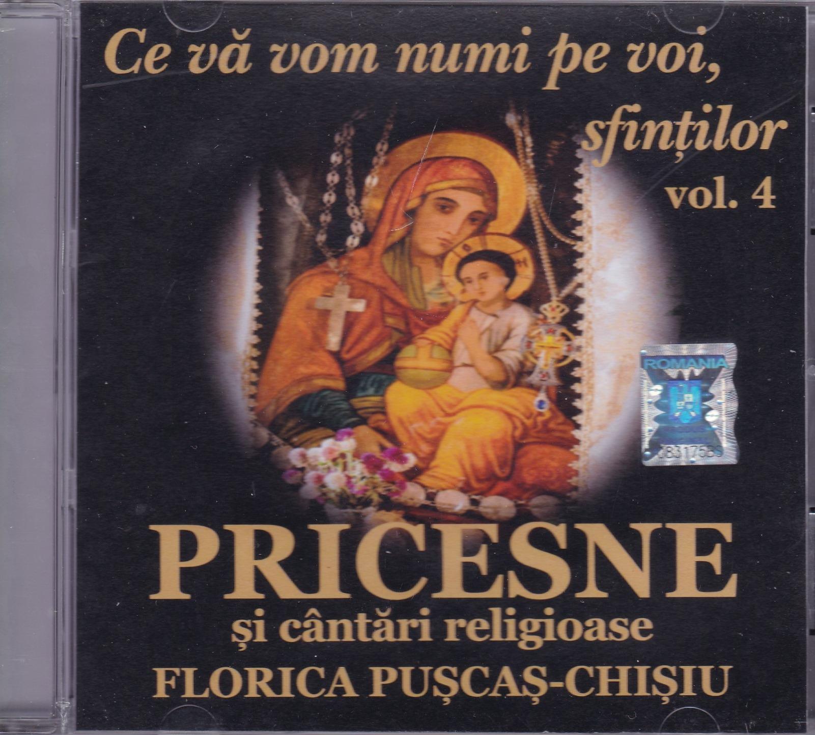 CD- Ce va vom numi pe voi, sfintilor vol 4 Pricesne si cantari religioase