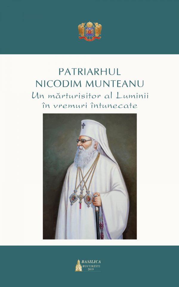 Patriarhul Nicodim Munteanu: un mărturisitor al Luminii în vremuri intunecate