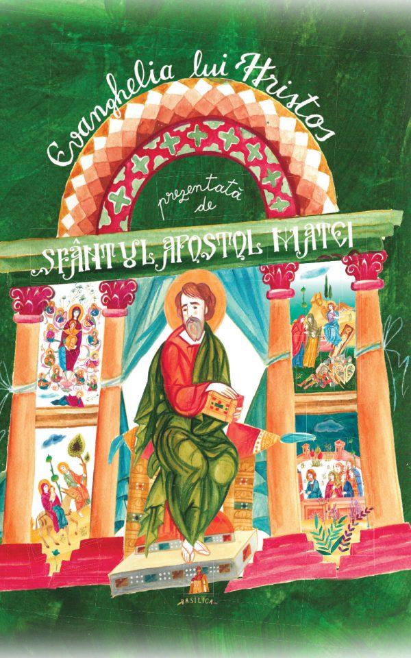 Evanghelia lui Hristos prezentată de Sfântul Apostol Matei