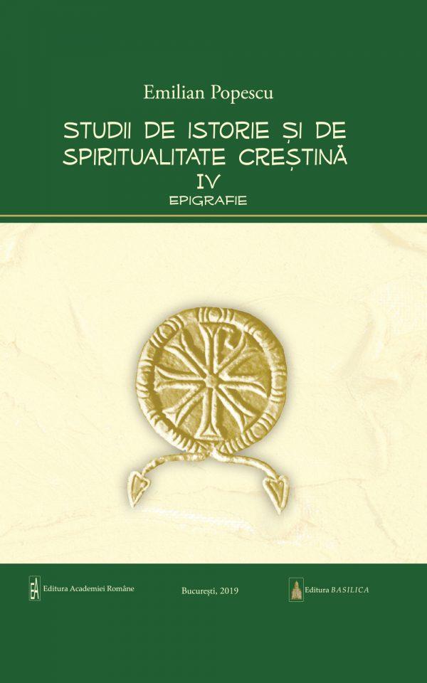 Studii de istorie şi spiritualitate creştină – Vol. 4: Epigrafie