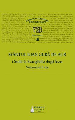 PSB. Vol. 18 – Omilii la Evanghelia după Ioan, Vol. 2
