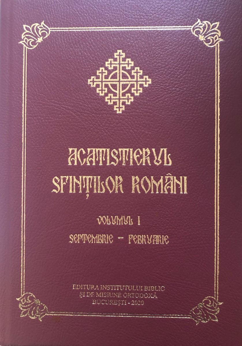 ACATISTIERUL SFINȚILOR ROMÂNI, VOL. I (SEPTEMBRIE-FEBRUARIE)