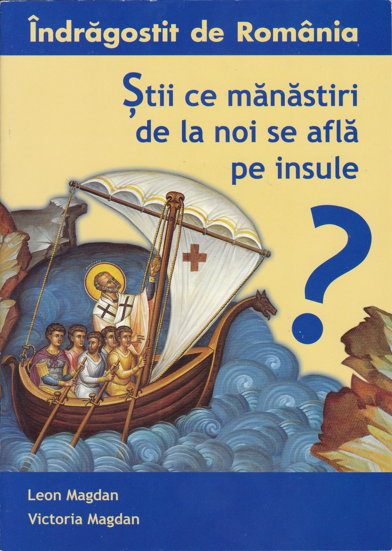 Stii ce manastiri de la noi se afla pe insule? Indragostit de Romania