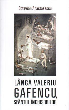 Lângă Valeriu Gafencu, Sfântul închisorilor