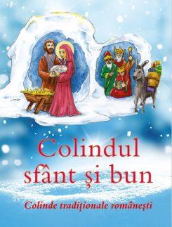 Colindul sfânt și bun Colinde tradiționale românești
