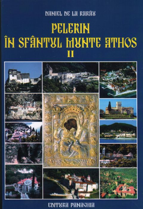 Pelerin în Sfântul Munte Athos. Vol. II. Ediția a II-a