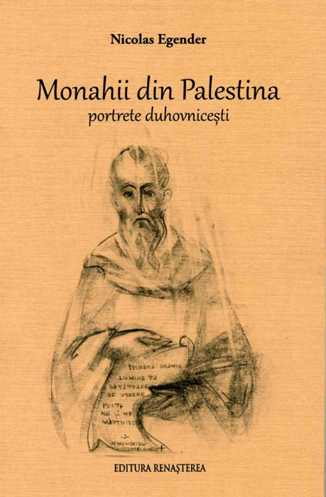 Monahii din Palestina. Portrete duhovnicești