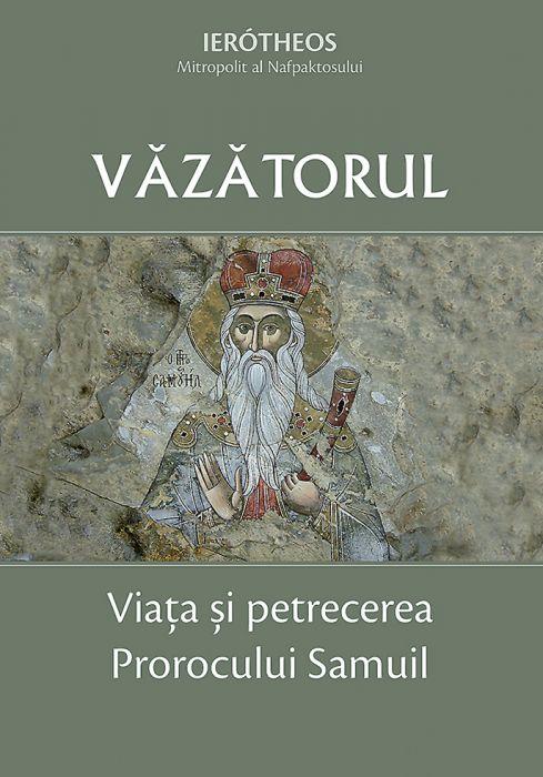 Văzătorul – Viața și petrecerea Prorocului Samuil