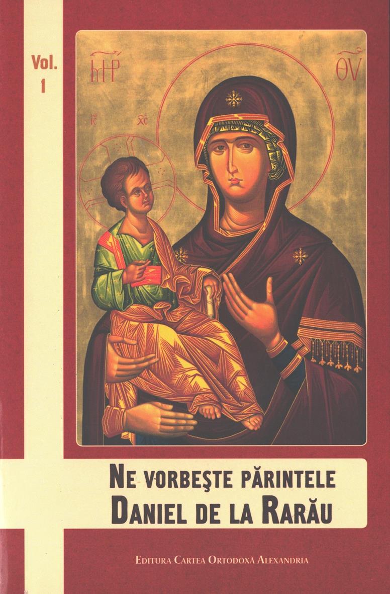 Ne vorbeste Parintele Daniel de la Rarau vol. 1