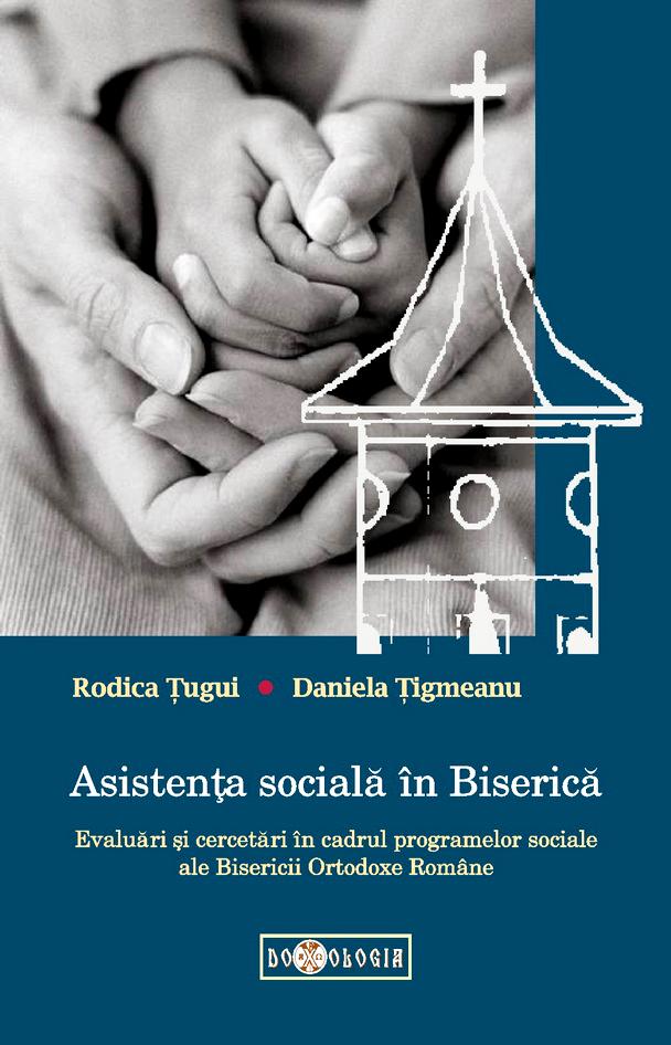Asistenta sociala in Biserica. Evaluari si cercetari in cadrul programelor sociale ale Bisericii Ortodoxe Romane