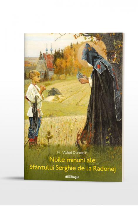 Noile minuni ale Sfântului Serghie de la Radonej