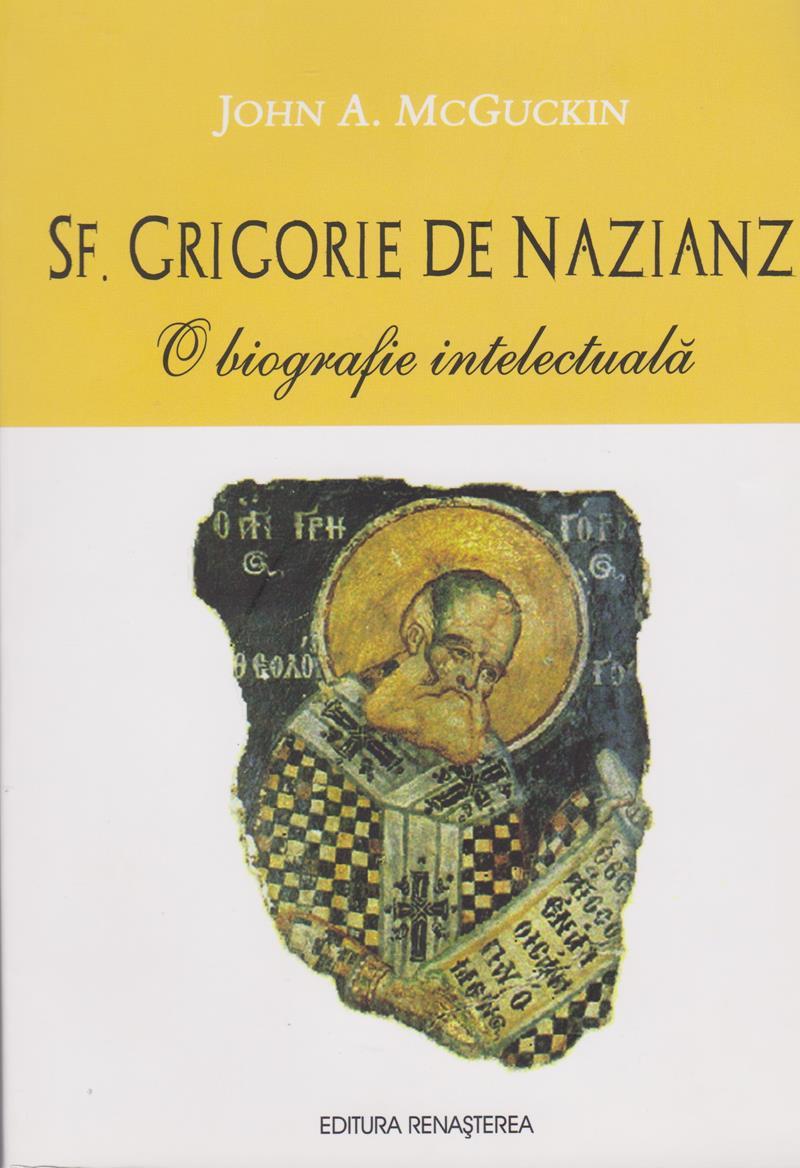 Sf. Grigorie de Nazianz. O biografie intelectuala