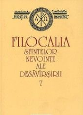 Filocalia sfintelor nevointe ale desavarsirii - vol 7