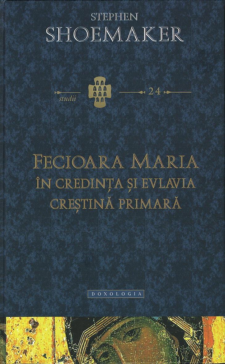 Fecioara Maria în credinţa şi evlavia creştină primară