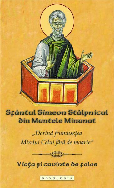 Sfantul Simeon Stalpnicul Viata si cuvinte de folos