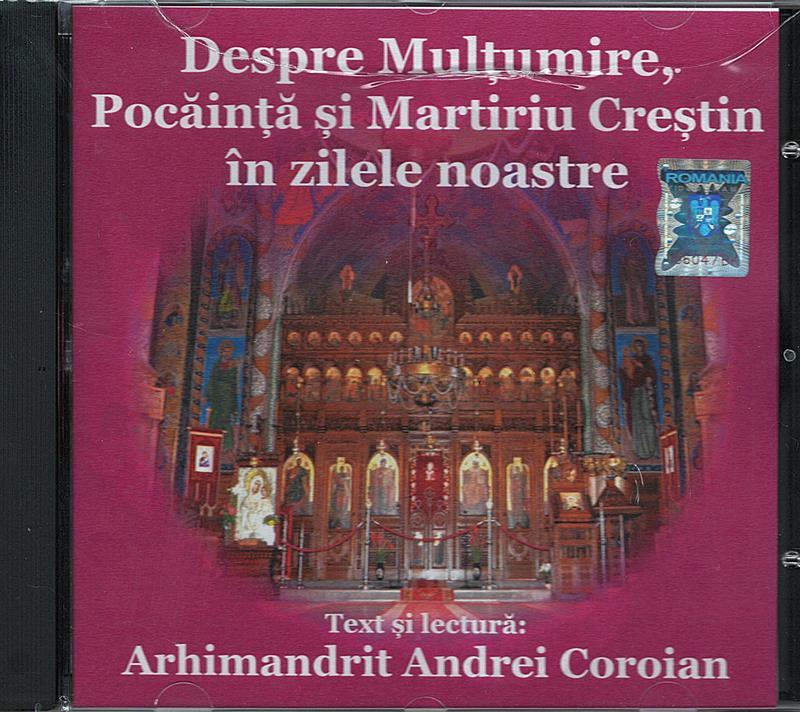 CD- Despre mulțumire, pocăință și martiriu creștin în zilele noastre