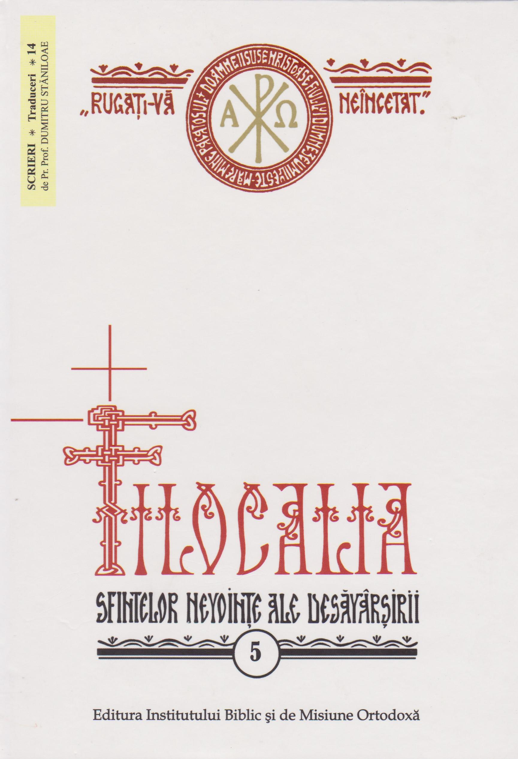 Filocalia sfintelor nevointe ale desavarsirii - vol. 5