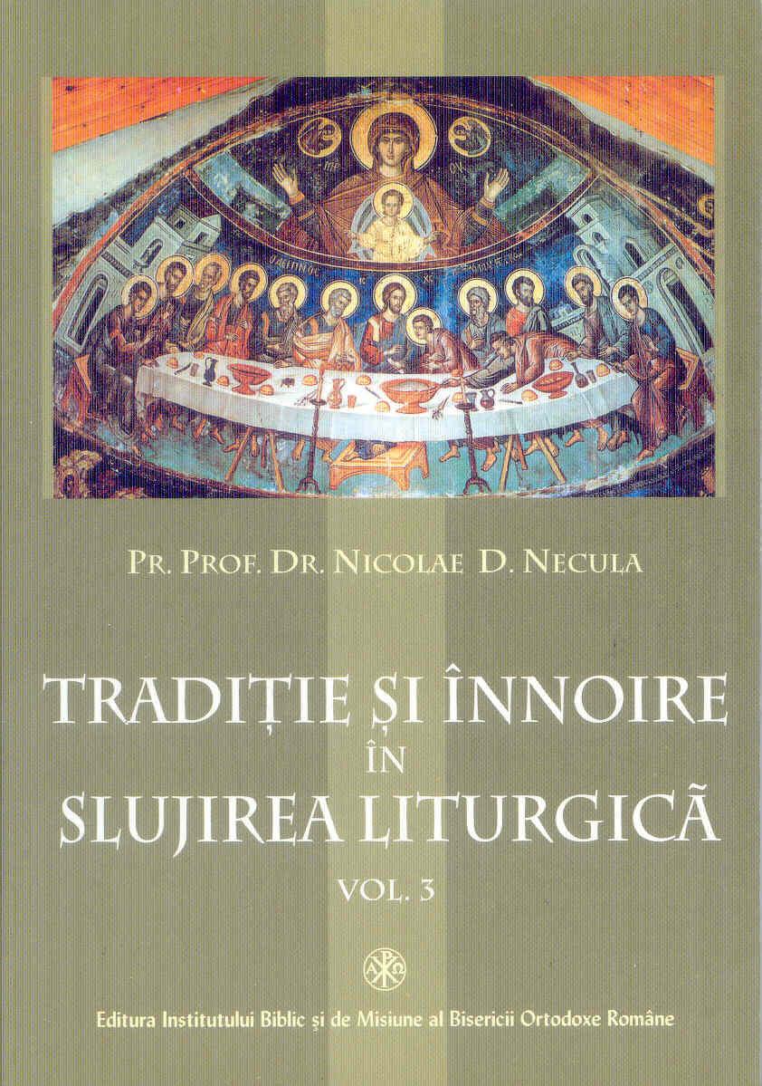Traditie si innoire in slujirea liturgica (III)