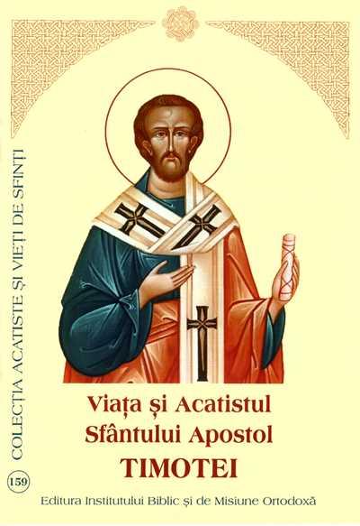 Viata si Acatistul Sfantului Apostol Timotei