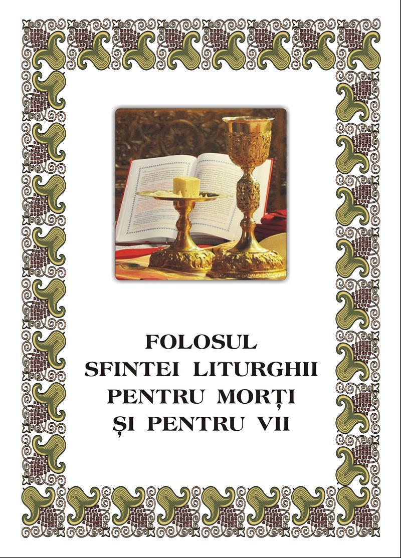 Folosul Sfintei Liturghii pentru morți si pentru vii