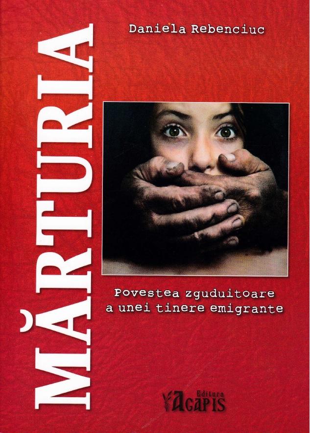 Marturia - Povestea zguduitoare a unei tinere emigrante