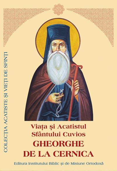 Viata si Acatistul Sfantului Cuvios Gheorghe de la Cernica