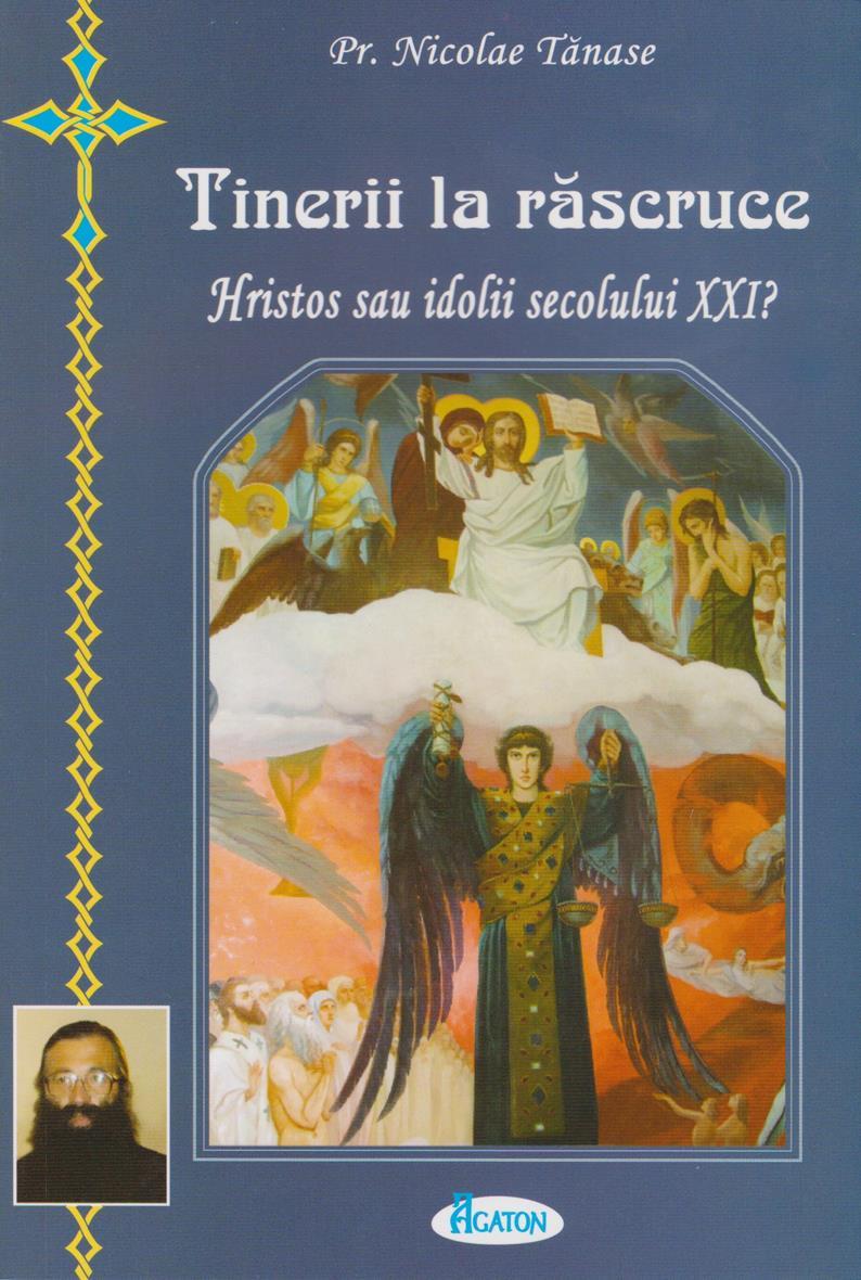 Hristos sau idolii secolului XXI. Tinerii la rascruce