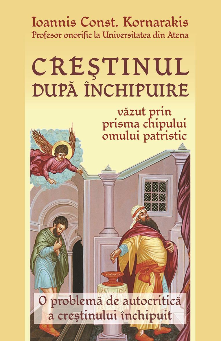 Creștinul după închipuire văzut prin prisma omului patristic