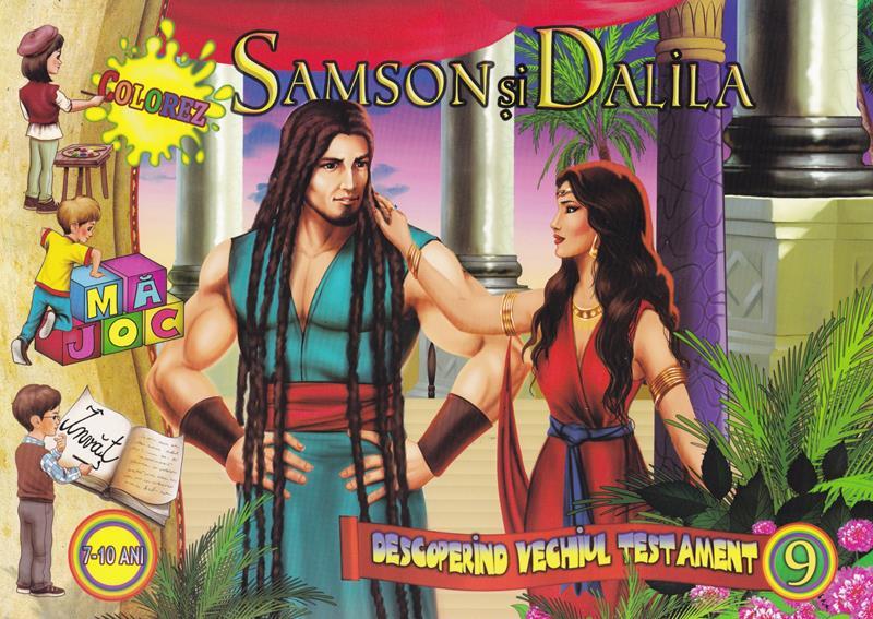 Samson și Dalila.Descoperind vechiul testament vol 9