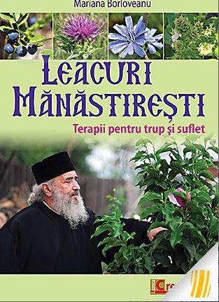 Leacuri mănăstirești  1. Terapii pentru trup și suflet
