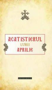 Acatistierul lunii Aprilie