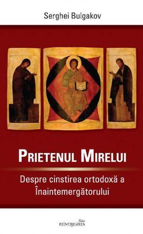 Prietenul mirelui. Despre cinstirea ortodoxă a Înaintemergătorului
