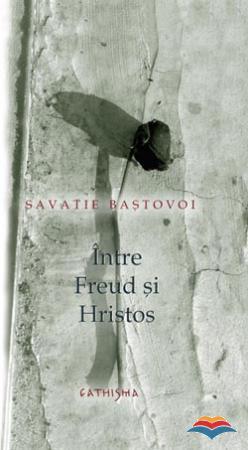 Între Freud și Hristos