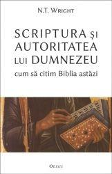 Scriptura și autoritatea lui Dumnezeu — cum să citim Biblia astăzi