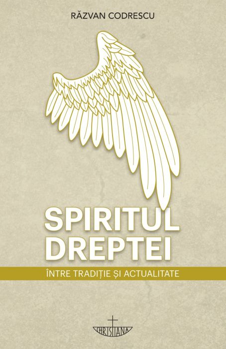 Spiritul dreptei. Între tradiţie şi actualitate