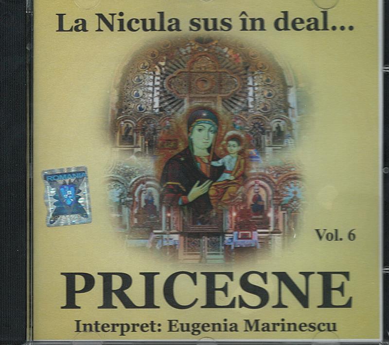 CD- Pricesne vol 6. La Nicula sus în deal ...
