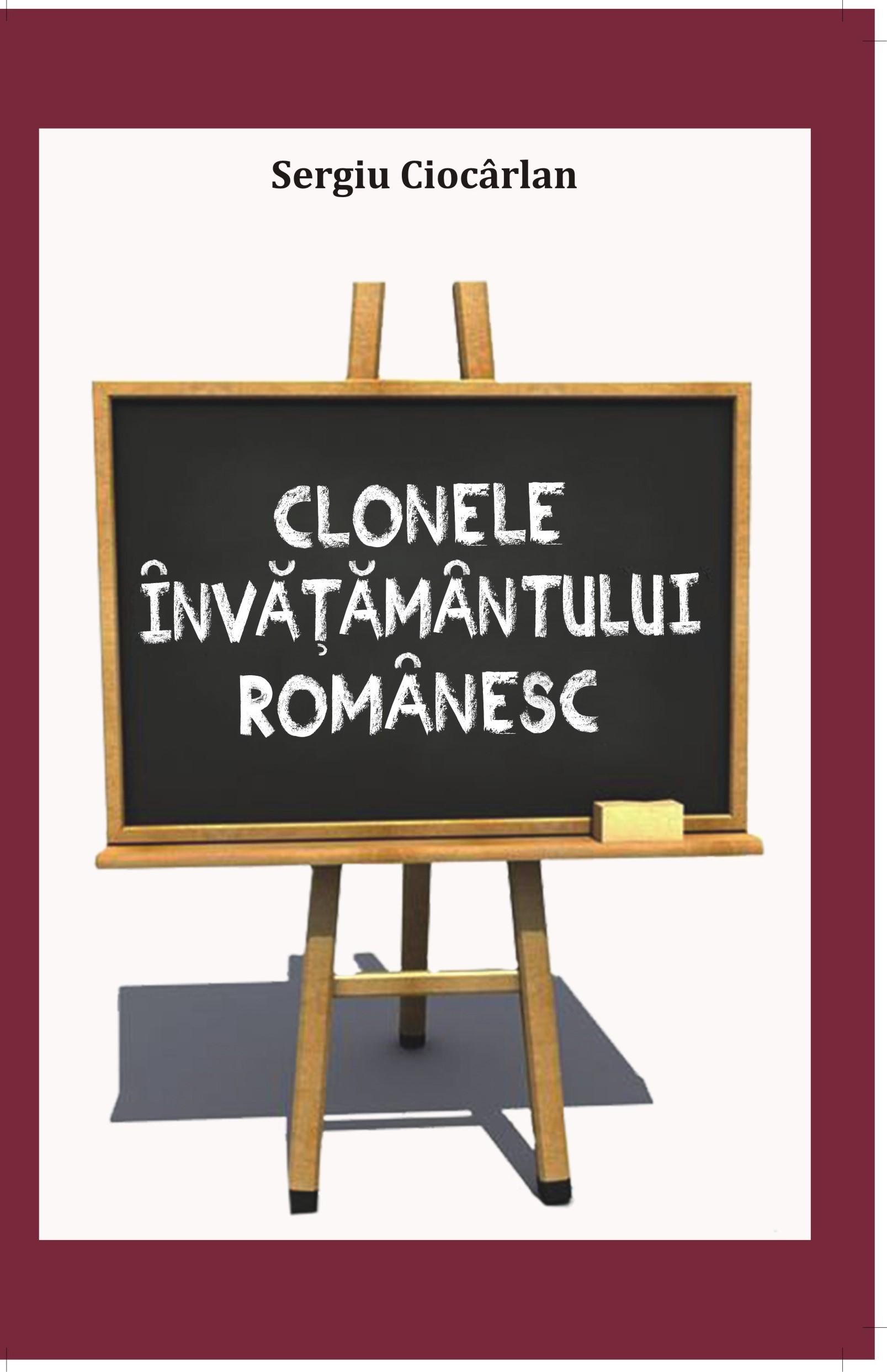 Clonele învăţământului românesc – un experiment al urii faţă de valori