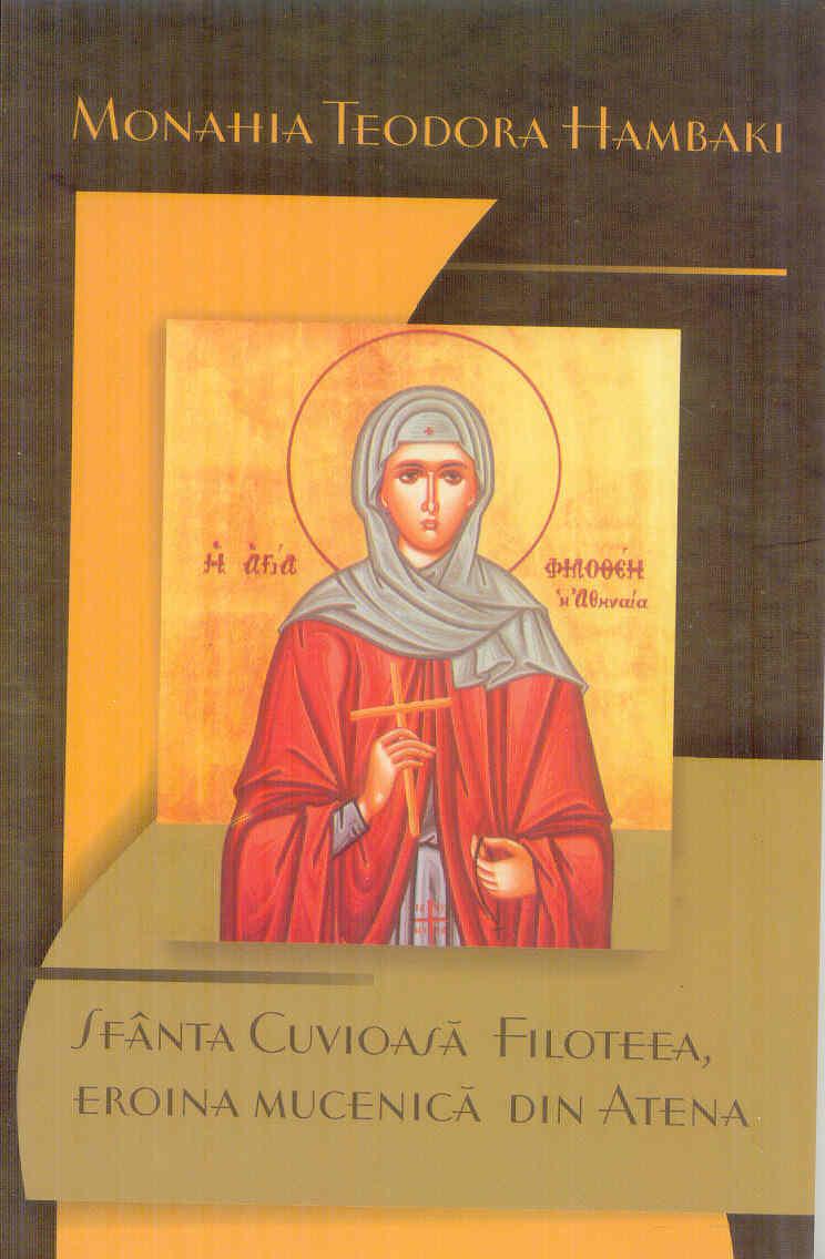 Sfânta Cuvioasă Filoteea , eroina mucenică din Atena