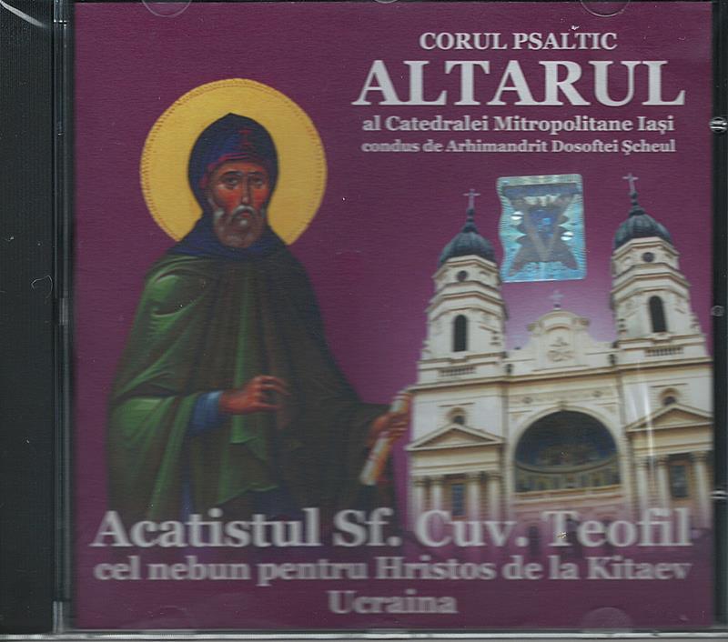 CD- Acatistul Sf Cuv. Teofil cel nebun pt Hristos de la Kitaev Ucraina