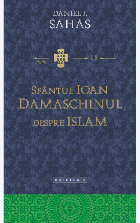 Sfântul Ioan Damaschinul despre Islam -