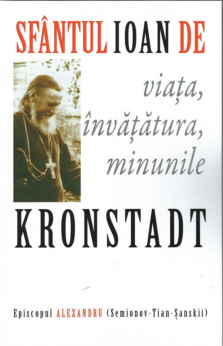 Sfântul Ioan de Kronstadt: viața, învățătura, minunile