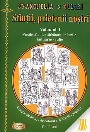 Evanghelia în culori. Sfinții, prietenii noștri. vol. I