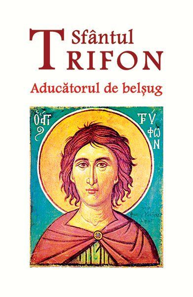 Sfântul Trifon - Aducătorul de belșug